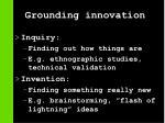 grounding innovation