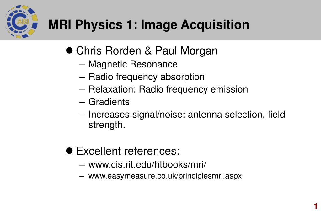 mri physics 1 image acquisition l.