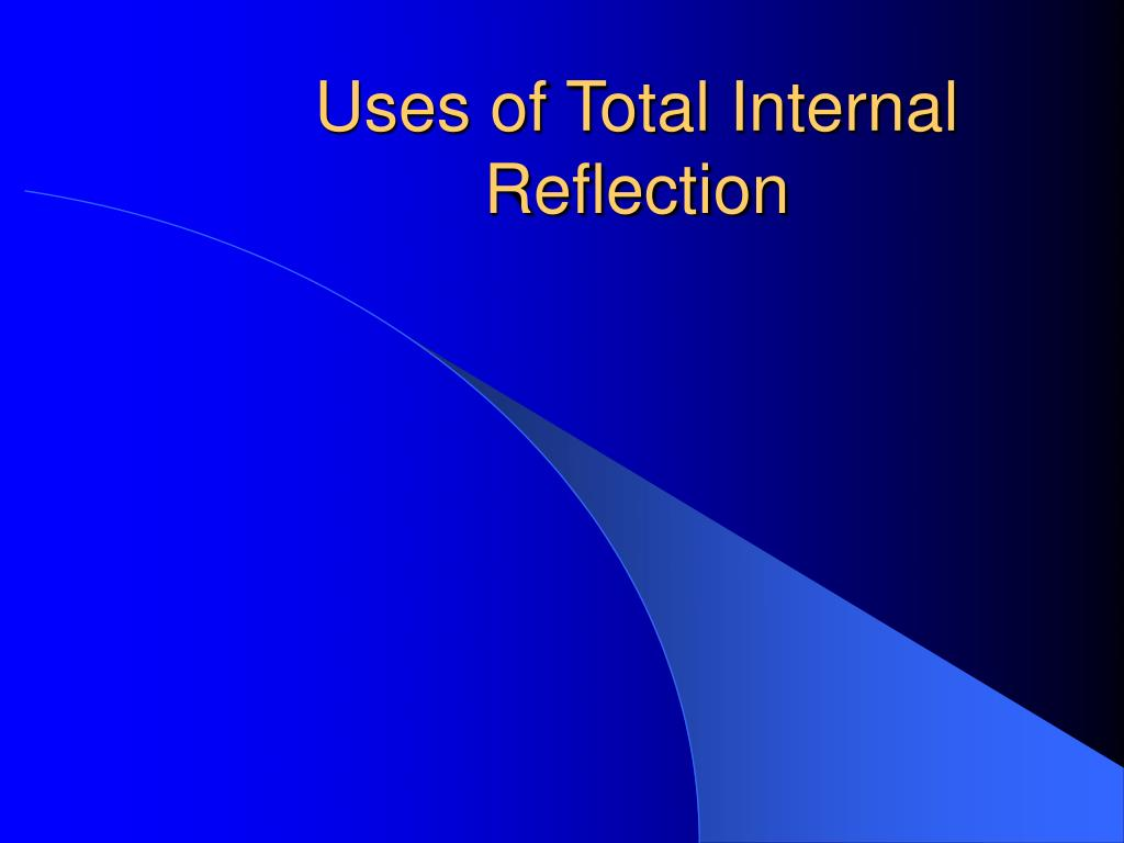 uses of total internal reflection l.