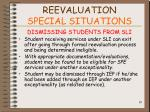 reevaluation special situations