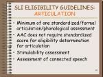 sli eligibility guidelines articulation