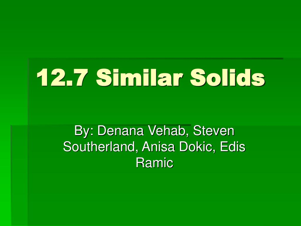 12 7 similar solids l.