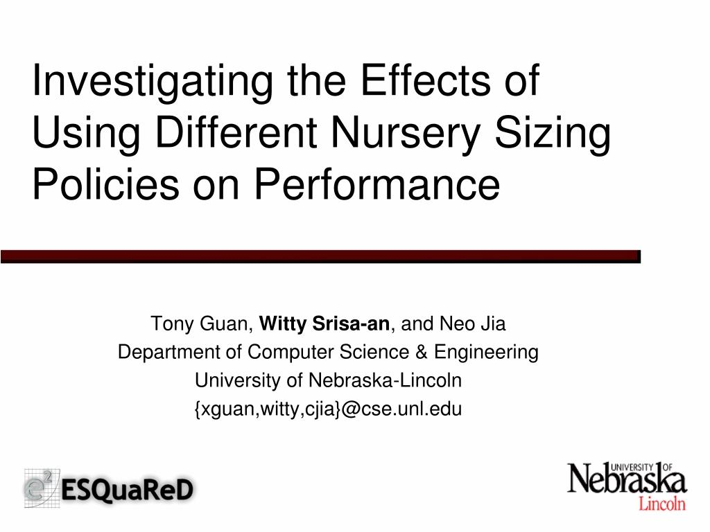 investigating the effects of using different nursery sizing policies on performance l.