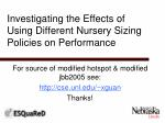 investigating the effects of using different nursery sizing policies on performance32