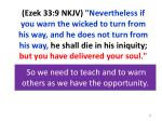 so we need to teach and to warn others as we have the opportunity