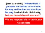 we are responsible to teach not to convert
