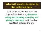 what will people s behavior be like in the last days19
