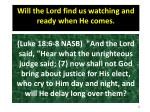 will the lord find us watching and ready when he comes