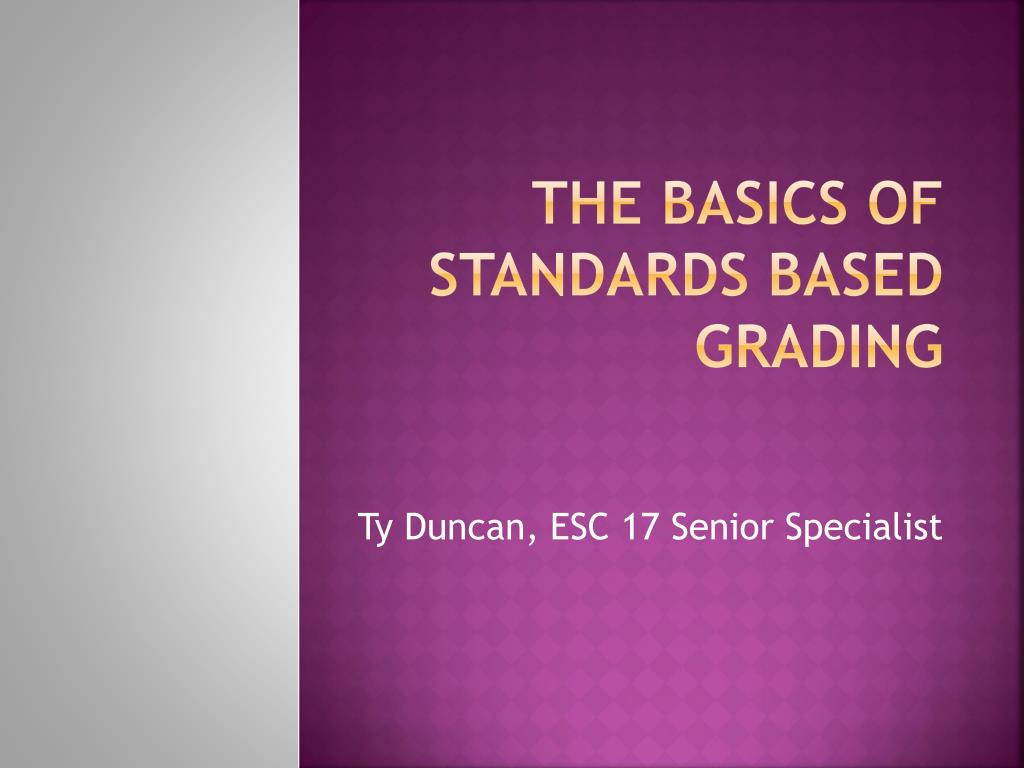 the basics of standards based grading l.