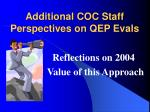 additional coc staff perspectives on qep evals
