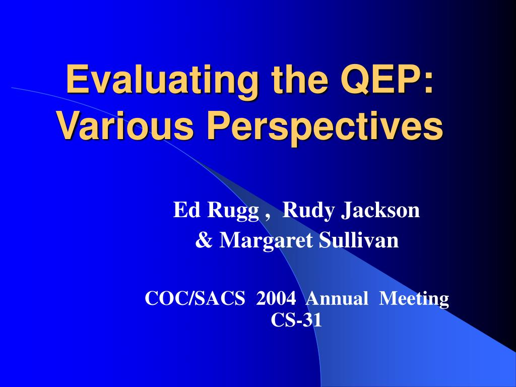 evaluating the qep various perspectives l.
