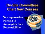 on site committees chart new courses