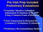 pre visit prep included preliminary evaluations