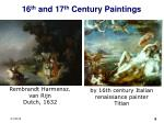 16 th and 17 th century paintings
