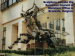sculpture outside the european council of ministers office in brussels belgium
