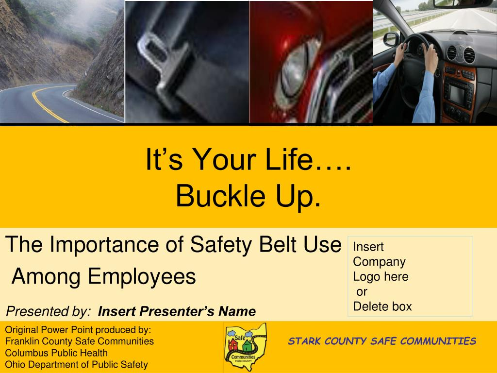 it s your life buckle up l.