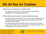 we all pay for crashes