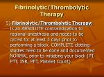 fibrinolytic thrombolytic therapy