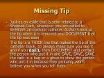 missing tip