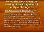neuraxial blockade in the setting of anticoagulants antiplatelet agents