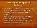 sheering of an epidural catheter109