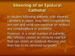 sheering of an epidural catheter110
