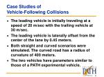 case studies of vehicle following collisions