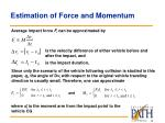estimation of force and momentum