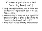 komlos s algorithm for a full branching tree cont d23