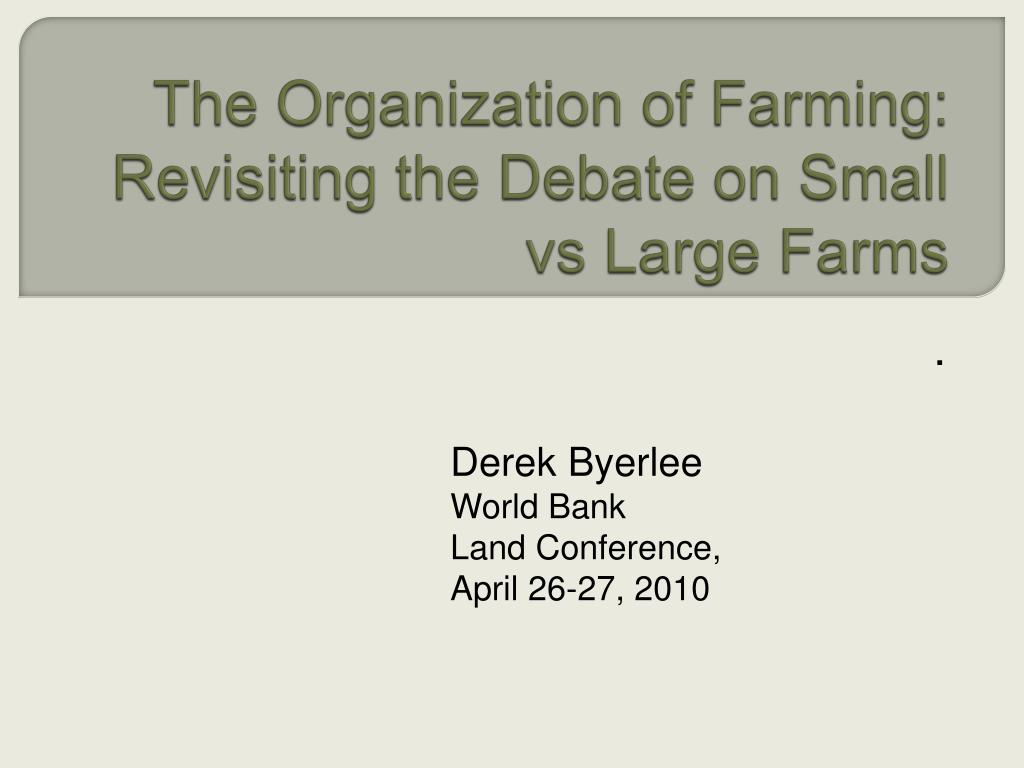 the organization of farming revisiting the debate on small vs large farms l.