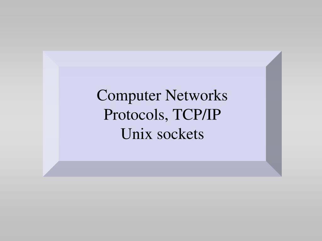 computer networks protocols tcp ip unix sockets l.