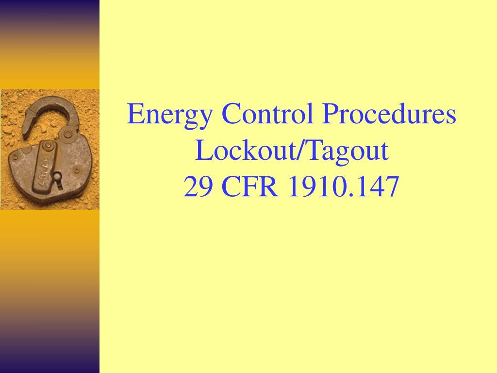 energy control procedures lockout tagout 29 cfr 1910 147 l.