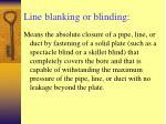 line blanking or blinding