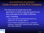 cost identification and estimation costs of waste at the pls company