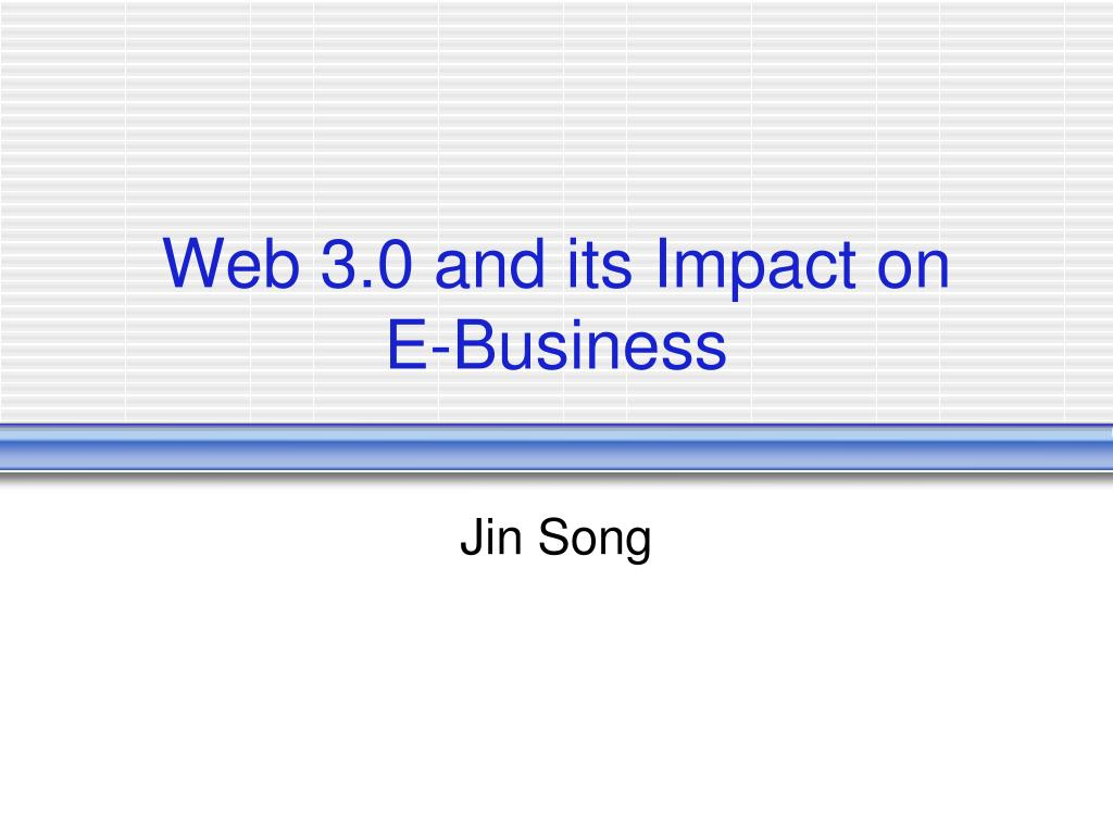 web 3 0 and its impact on e business l.