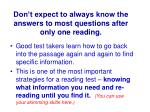 don t expect to always know the answers to most questions after only one reading
