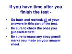 if you have time after you finish the test