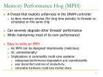 memory performance hog mph