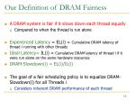 our definition of dram fairness