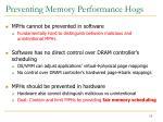 preventing memory performance hogs