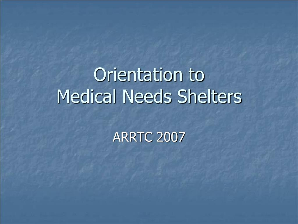 orientation to medical needs shelters l.