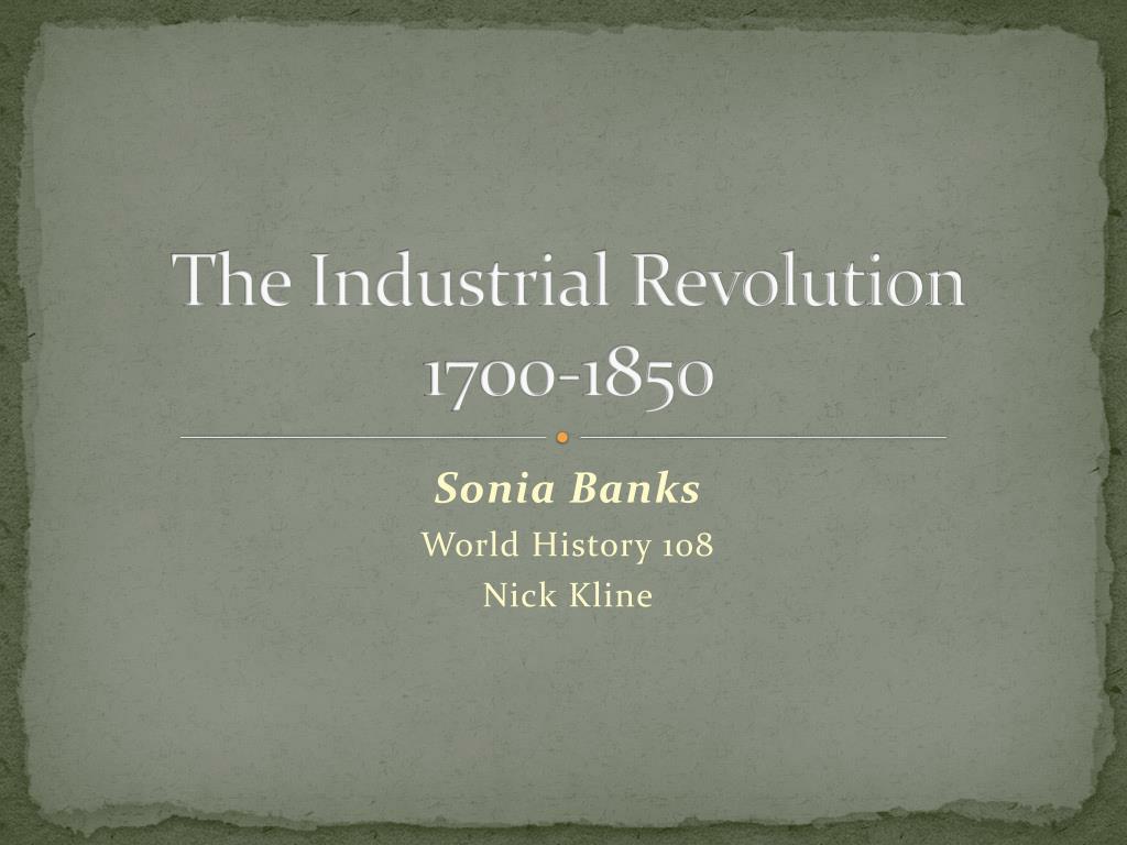 the industrial revolution 1700 1850 l.