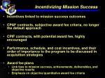 incentivizing mission success