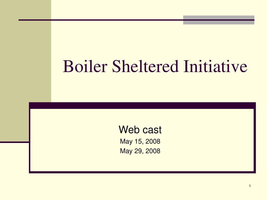 boiler sheltered initiative l.