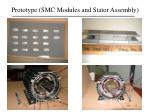 prototype smc modules and stator assembly