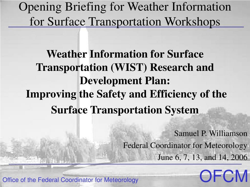 samuel p williamson federal coordinator for meteorology june 6 7 13 and 14 2006 l.