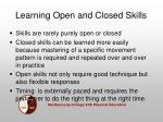 learning open and closed skills
