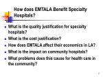 how does emtala benefit specialty hospitals