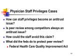 physician staff privileges cases