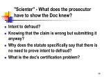 scienter what does the prosecutor have to show the doc knew